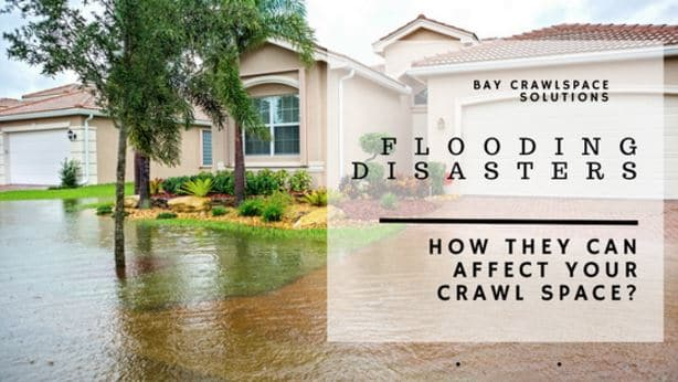 Natural Disasters and Your Crawl Space